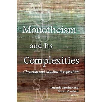 Monotheism and Its Complexities: Christian and Muslim Perspectives