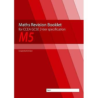 M5 Maths Revision Booklet for CCEA GCSE 2-tier Specification by Conor