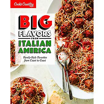 Big Flavors from Italian America - Family-Style Favorites from Coast t