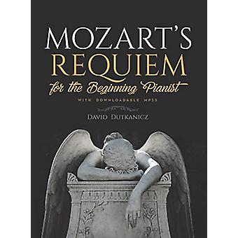 Mozart's Requiem for the Beginning Pianist by David Dutkanicz - 97804