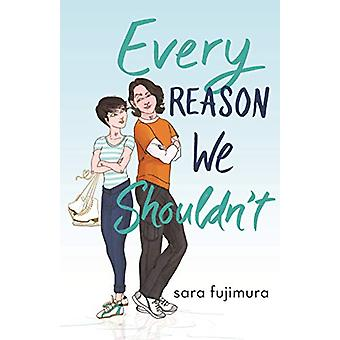 Every Reason We Shouldn'T by Sara Fujimura - 9781250204073 Book