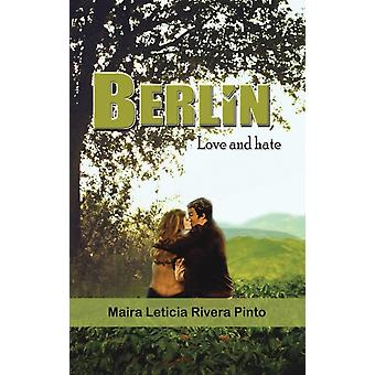 BERLIN LOVE  HATE by PINTO & MAIRA LETICIA