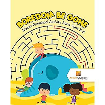 Boredom Be Gone - Mazes Preschool Activity Zone Ages 3-5 by Activity C