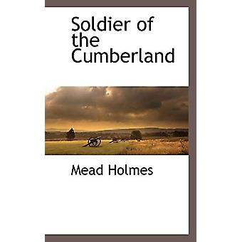 Soldier of the Cumberland by Mead Holmes - 9781116315776 Book