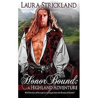 Honor Bound - A Highland Adventure by Laura Strickland - 9781509206766