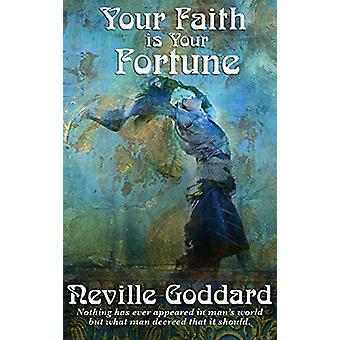 Your Faith Is Your Fortune by Neville Goddard - 9781515430827 Book