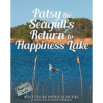 Patsy the Seagull's Return to Happiness Lake by Patricia Richel - 978