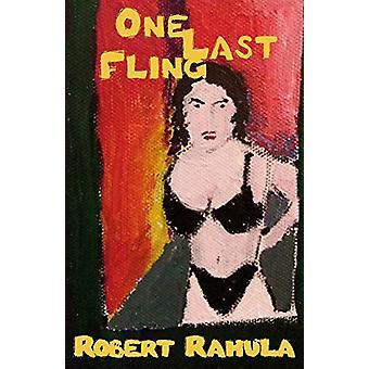 One Last Fling by Robert Rahula - 9781732970847 Book
