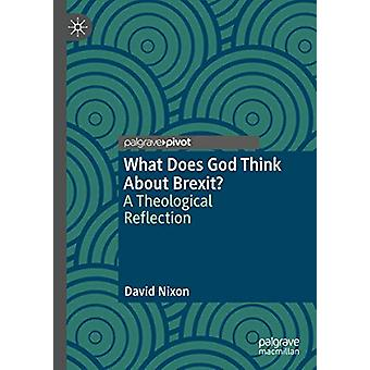 What Does God Think About Brexit? - A Theological Reflection by David