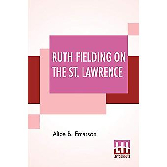 Ruth Fielding On The St. Lawrence - Or The Queer Old Man Of The Thousa
