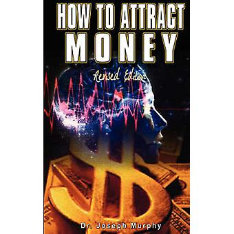 How to Attract Money - Revised Edition by Joseph Murphy - 97895629136