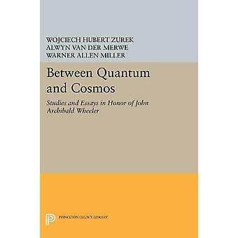 Between Quantum and Cosmos - Studies and Essays in Honor of John Archi