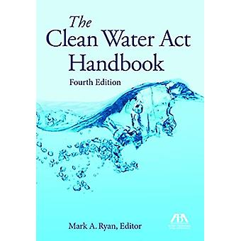 The Clean Water ACT Handbook by Edited by Mark A Ryan