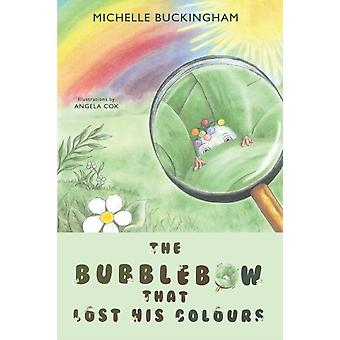 The Bubblebow That Lost His Colours by Michelle Buckingham
