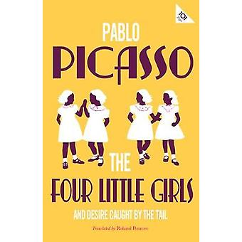 The Four Little Girls and Desire Caught by The Tail Alma Classics 101 Pages