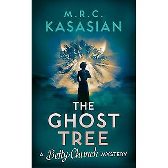 The Ghost Tree A Betty Church Mystery 3