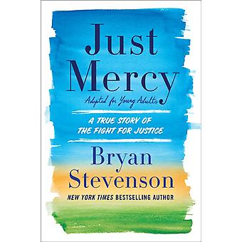Just Mercy Adapted for Young Adults A True Story of the Fight for Justice von Bryan Stevenson