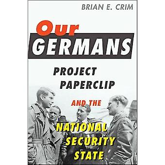 Our Germans - Project Paperclip and the National Security State