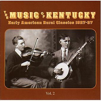 Music of Kentucky - Music of Kentucky: Vol. 2-Early American Rural Cl [CD] USA import