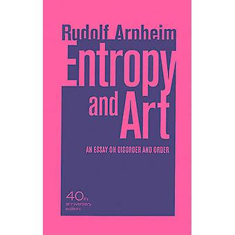 Entropy and Art - An Essay on Disorder and Order by Rudolf Arnheim - 9