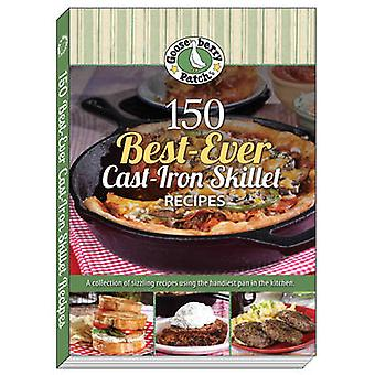 150 Best-Ever Cast-Iron Skillet Recipes by Gooseberry Patch - 9781620