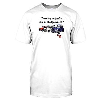 The Italion Job - Your Only Supposed To Blow The Bloody Doors Off Mens T Shirt