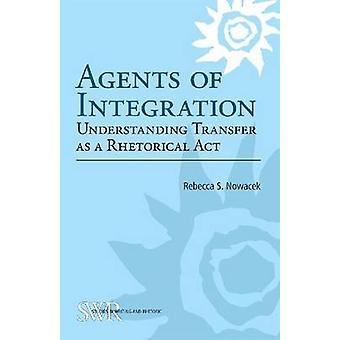 Agents d'intégration - transfert de compréhension comme un acte rhétorique par