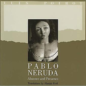 Pablo Neruda: Nieobecności lub obecności