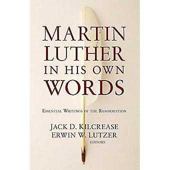 Martin Luther in zijn eigen woorden