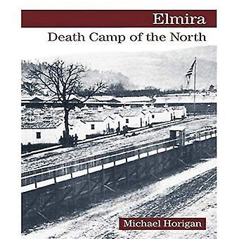 Elmira: Dödsläger i norr