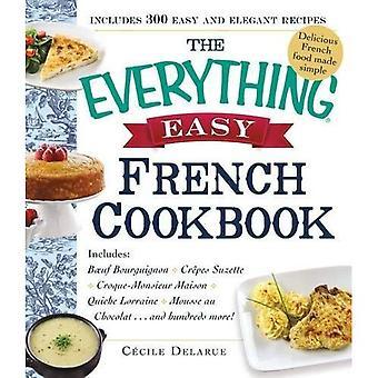 The Everything Easy French Cookbook: Includes:  Boeuf Bourguignon Cro�pe Suzette Croque-Monsieur Maison Quiche...