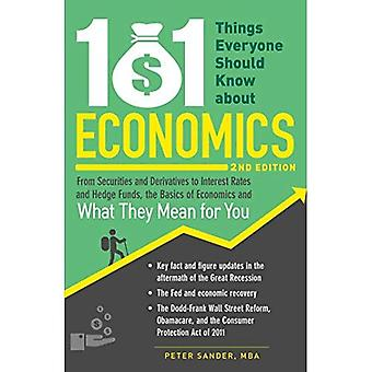101 Things Everyone Should Know About Economics: From Securities And Derivatives To Interest Rates And Hedge Funds...