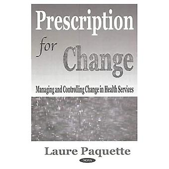 Prescription for Change: Managing and Controlling Change in Health Services