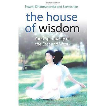 Vishetens hus: Yoga andlighet av öst och väst