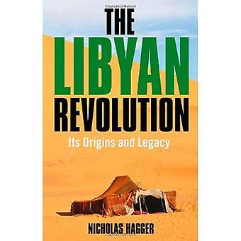 Den libyska revolutionen: Dess ursprung och arv
