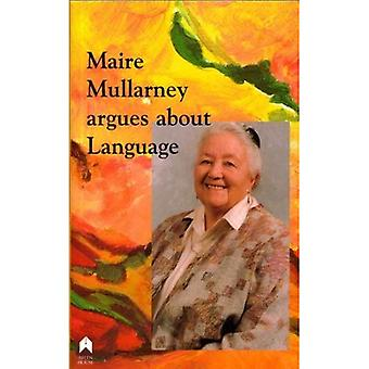 Maire Mullarney Argues about Language
