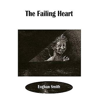 F The Failing Heart (Dedalus Original Fiction In Paperback)