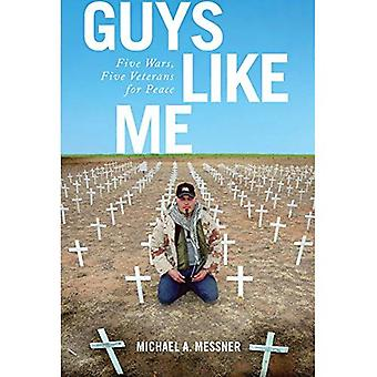 Guys Like Me: Five Wars, Five Veterans for Peace