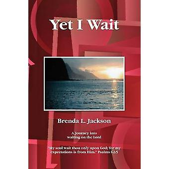 Yet I Wait by Jackson & Brenda L.
