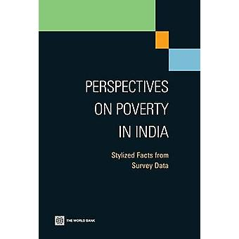Perspectives on Poverty in India Stylized Facts from Survey Data by The World Bank