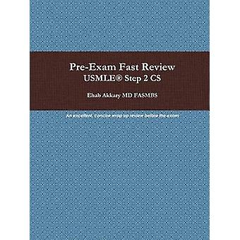 PreExam Fast Review. USMLE Step 2 CS by Akkary & Ehab