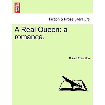 Uma verdadeira rainha... um romance. por Francillon & Robert
