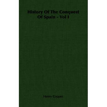 Storia della conquista della Spagna Vol I da Coppee & Henry
