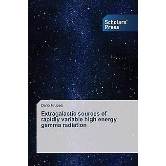 Extragalaktischen Quellen schnell Variable hochenergetische Gammastrahlung von Hrupec Dario