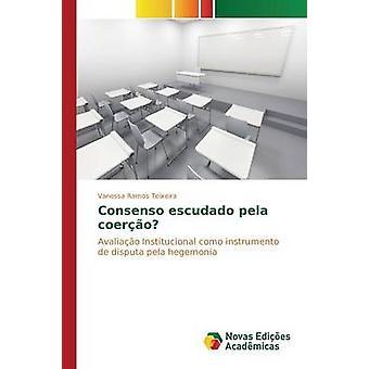 Consenso Escudado Pela Coero von Ramos Teixeira Vanessa