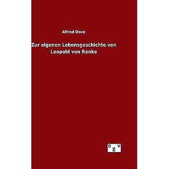 Zur eigenen Lebensgeschichte von Leopold von Ranke par Dove & Alfred