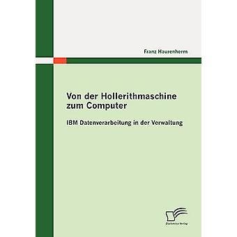 フォン ・ デア ・ Hollerithmaschine zum Haurenherm ・ フランツが der 通行のコンピューター IBM Datenverarbeitung