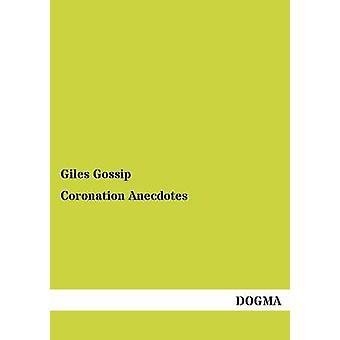 Kroning anekdotes door Gossip & Giles