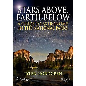 Sky Above - Earth Below - A Guide to Astronomy in the National Parks b