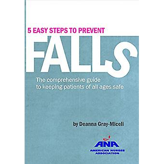 5 Easy Steps to Prevent Falls - The Comprehensive Guide to Keeping Pat
